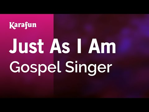 Karaoke Just As I Am - Gospel Singer *