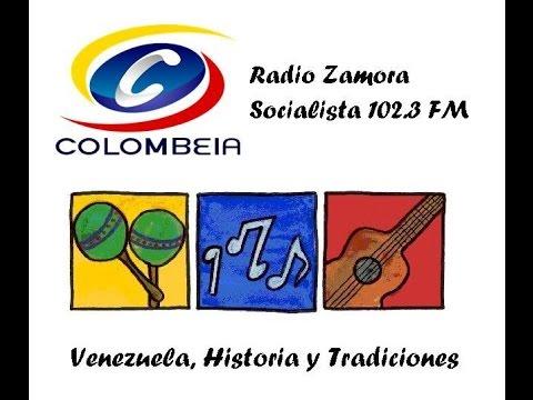 Venezuela, Historia y Tradiciones fundaciòn Colombeia Radio Zamora Socialista 102 3 FM