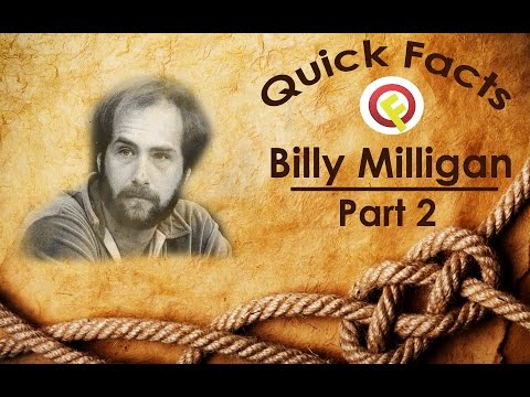 Quick Facts on William Stanley Milligan (Billy Milligan) Part 2, 24 Personalities