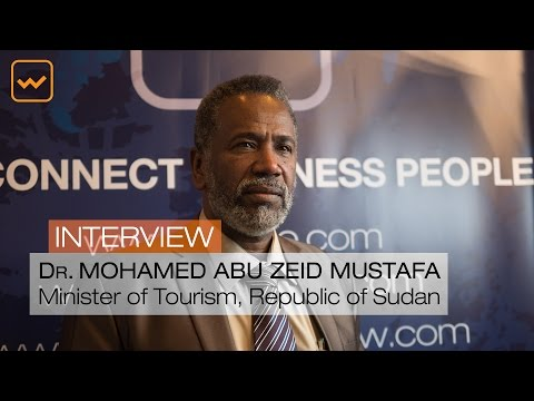 Interview of Dr. Mohamed Abu Zeid Mustafa, Minister of Tourism of Sudan