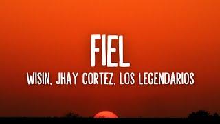 Wisin, Jhay Cortez, Los Legendarios - Fiel [Letra/Lyrics]