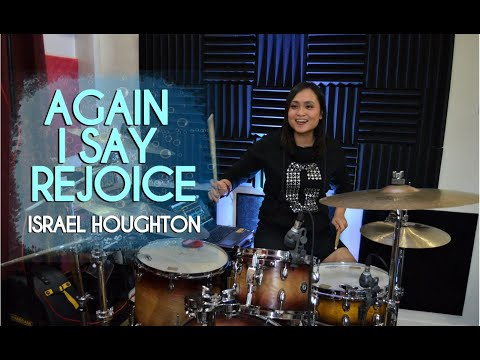 AGAIN I SAY REJOICE - Israel Houghton - Drum Cover