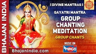 Gayatri Mantra - Om Bhoor Bhuwah Swaha 108 times Group Chantings