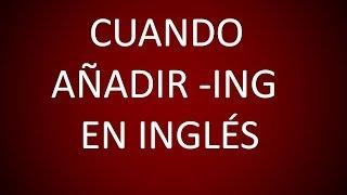 Inglés Americano - Cuándo Añadir -ing (Lección 115)