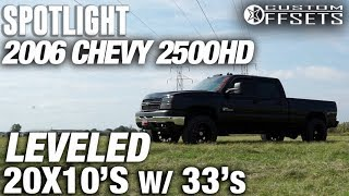 Spotlight - 2006 Chevy 2500HD, Leveled, 20x12 -44's, and 33's