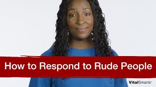 How to Respond To Rude People