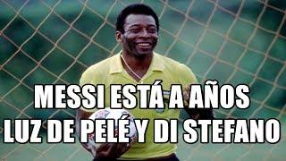 PELÉ, DI STEFANO, MESSI Y...