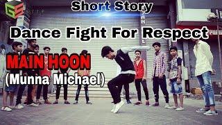 Main Hoon - (Munna Michael) | Dancing story
