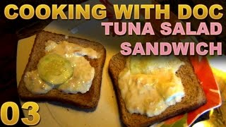 Cooking With Doc -  Tuna Salad Sandwich - E03