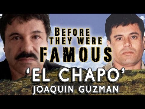 Joaquin 'El Chapo' Guzman – Before They Were Famous