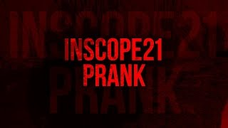INSCOPE21 PRANK