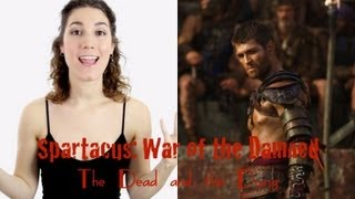 "Spartacus War Of The Damned Season 3 Episode 9 Review ""The Dead and The Dying"""