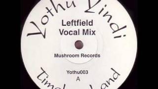 Yothu Yindi - Timeless Land (Leftfield Vocal Mix)