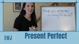 Lesson 4 - Present Perfect/ Present Perfect Progressive - Verb Tenses in English