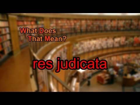 What does res judicata mean?