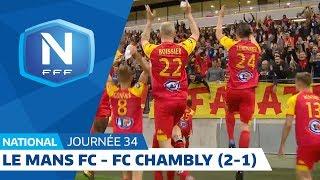 J34 : Le Mans FC - FC Chambly (2-1), le résumé I National FFF 2018 2019