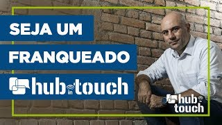 Franquia Hub in Touch benefícios