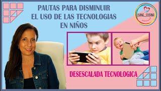 👨👩👦👦 📺 📱 🎮 PAUTAS PARA DISMINUIR EL USO DE LAS TECNOLOGIAS EN NIÑOS 👨👩👦👦 📺 📱 🎮