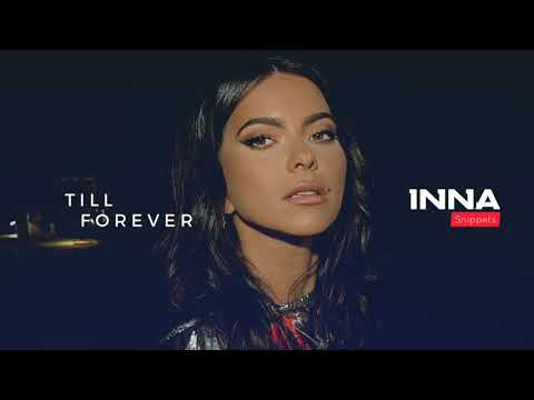 INNA - Till Forever | Dance Queen's House EP | Snippet