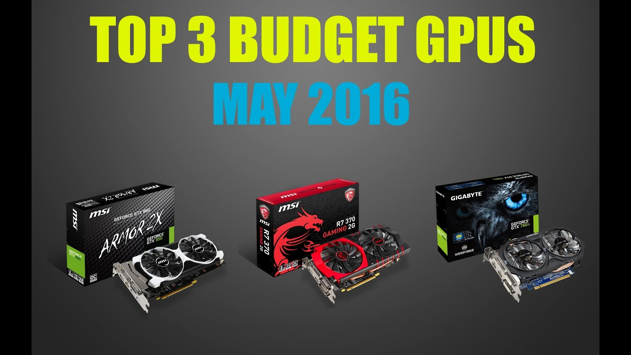 Top 3 Best Budget Graphics Cards 2016 - YouTube