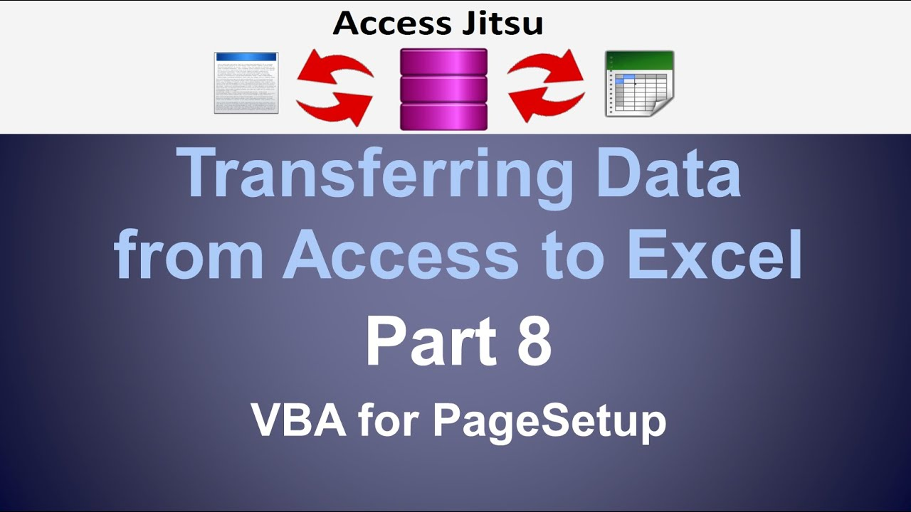 Exporting Data from Access to Excel Part 8: VBA for Page Setup