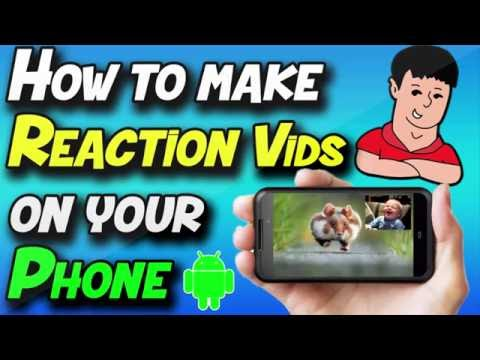 download How to Make Reaction Videos on Your Android Phone