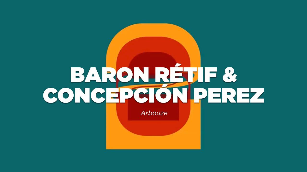 Baron Rétif & Concepción Perez - Arbouze (Musique Large) | Le Mellotron Premiere
