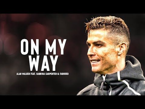 Cristiano Ronaldo 2019 ❯ Alan Walker - On My Way (feat. Sabrina Carpenter & Farukko)