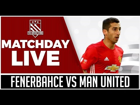 Fenerbahçe vs Manchester United LIVE STREAM WATCHALONG