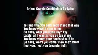Ariana Grande - Goodnight n go (lyrics video)