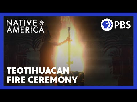 The Teotihuacan Fire Ceremony   Native America   Sacred Stories   PBS