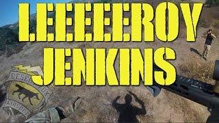 LEEEEROOOOYYYY JENKKKKKIIIIIIINNNNNSSS