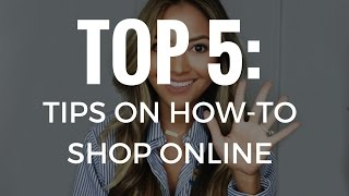 TOP 5 TIPS: How to Shop Online