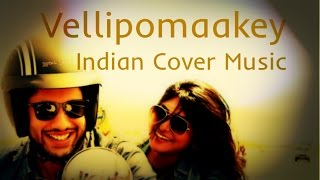 Download Hindi Video Songs - VELLIPOMAAKEY | INDIAN COVER MUSIC