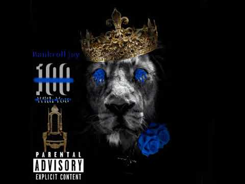 Bankroll Jay - 100 With You