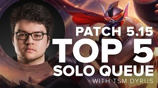 Top 5 Solo Queue Top Laners Patch 5.15 by TSM Dyrus - Season 5 | League of Legends