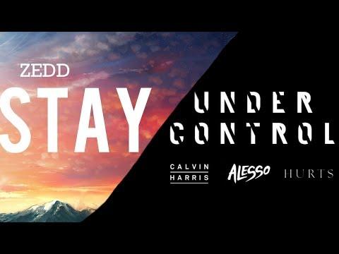 Zedd vs Calvin Harris & Alesso: Stay vs Under Control (Kanha Mashup)