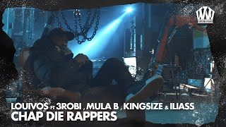 LouiVos ft. 3robi, Mula B, Kingsize & ILIASS - Chap Die Rappers  (Prod. IliassOpDeBeat)