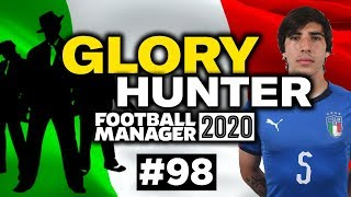 GLORY HUNTER FM20 98 ITALY HAVE A NEW BOSS Football Manager 2020
