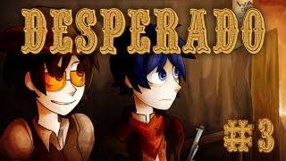 Desperado - Часть 3 -