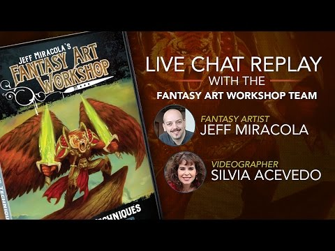 Live Chat Replay with Fantasy Artist Jeff Miracola and Videographer Silvia Acevedo