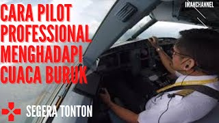 (EXCLUSIVE VIDEO) - Cara Pilot  Menghadapi Cuaca Buruk / Ways Pilots Deal With Bad Weather