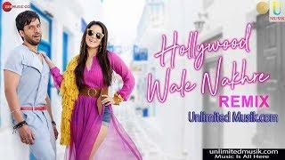 Hollywood Wale Nakhre Remix   Sunny Leone