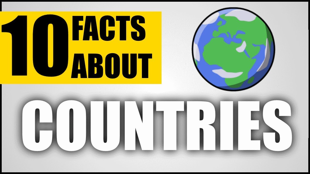 10 Facts About Countries Across The World