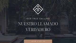 Nuestro Llamado Verdadero   Our True Calling