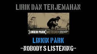 Nobody's Listening - Linkin Park (lirik terjemahan)