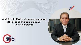 Modelo Estratégico de Implementación de la Subcontratación Laboral en las Empresas | Laboral 360