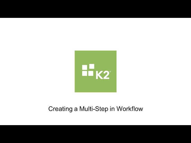 How-To: Creating a Multi-Step in Workflow