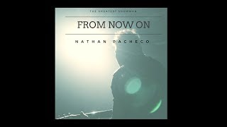 FROM NOW ON from THE GREATEST SHOWMAN by Nathan Pacheco