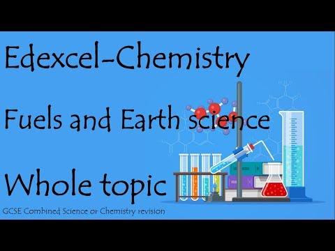 The whole of FUELS AND EARTH SCIENCE. Edexcel 9-1 GCSE Chemistry or combined science for paper 2